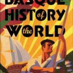 [PDF] [EPUB] The Basque History of the World Download