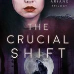 [PDF] [EPUB] The Crucial Shift (The Ariane Trilogy Book 3) Download