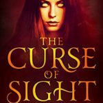 [PDF] [EPUB] The Curse of Sight (A RIFT IN THE VEIL Book 2) Download