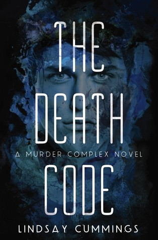 [PDF] [EPUB] The Death Code (The Murder Complex, #2) Download by Lindsay Cummings
