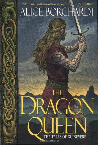 [PDF] [EPUB] The Dragon Queen (Tales of Guinevere, #1) Download by Alice Borchardt