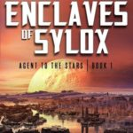 [PDF] [EPUB] The Enclaves of Sylox (Jason King: Agent to the Stars, #1) Download