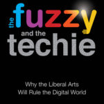 [PDF] [EPUB] The Fuzzy and the Techie: Why the Liberal Arts Will Rule the Digital World Download