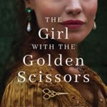 [PDF] [EPUB] The Girl with the Golden Scissors: A Novel Download