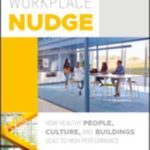 [PDF] [EPUB] The Healthy Workplace Nudge: How Healthy People, Culture, and Buildings Lead to High Performance Download