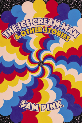 [PDF] [EPUB] The Ice Cream Man and Other Stories Download by Sam Pink