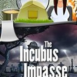 [PDF] [EPUB] The Incubus Impasse (A Charlie Rhodes Mystery, #6) Download