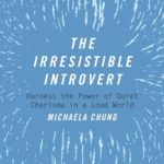 [PDF] [EPUB] The Irresistible Introvert: Harness the Power of Quiet Charisma in a Loud World Download