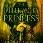 [PDF] [EPUB] The Jabberwocky Princess (The Forest Tales, #2) Download