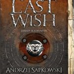 [PDF] [EPUB] The Last Wish (The Witcher, #0.5) Download