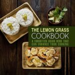 [PDF] [EPUB] The Lemongrass Cookbook: A Forgotten Asian Herb That Can Change Your Cooking Download