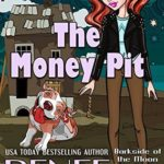 [PDF] [EPUB] The Money Pit (Barkside of the Moon Mysteries Book 2) Download