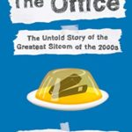 [PDF] [EPUB] The Office: The Untold Story of the Greatest Sitcom of the 2000s: An Oral History Download