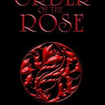 [PDF] [EPUB] The Order of the Rose (The Rose Chronicles #1) Download