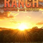 [PDF] [EPUB] The Ranch: Mischief And Mayhem: A Post Apocalyptic Survival Story Download