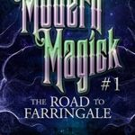 [PDF] [EPUB] The Road to Farringale (Modern Magick, #1) Download