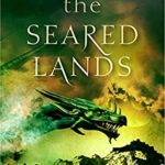 [PDF] [EPUB] The Seared Lands (The Dragon's Legacy Book 3) Download