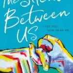 [PDF] [EPUB] The Silence Between Us Download