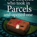 [PDF] [EPUB] The Woman Who Took in Parcels And Opened One Download