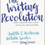 [PDF] [EPUB] The Writing Revolution: A Guide to Advancing Thinking Through Writing in All Subjects and Grades Download