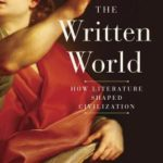 [PDF] [EPUB] The Written World: The Power of Stories to Shape People, History, Civilization Download