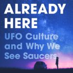 [PDF] [EPUB] They Are Already Here: UFO Culture and Why We See Saucers Download