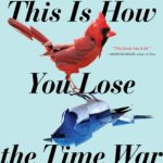 [PDF] [EPUB] This Is How You Lose the Time War Download