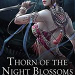 [PDF] [EPUB] Thorn of the Night Blossoms: A Legends of Tivara Story (Scions of the Black Lotus #1) Download