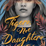 [PDF] [EPUB] Tigers, Not Daughters Download