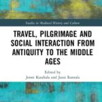 [PDF] [EPUB] Travel, Pilgrimage and Social Interaction from Antiquity to the Middle Ages Download