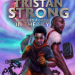 [PDF] [EPUB] Tristan Strong Punches a Hole in the Sky (Tristan Strong #1) Download