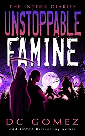 [PDF] [EPUB] Unstoppable Famine (The Intern Diaries #4) Download by D.C. Gomez