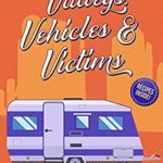 [PDF] [EPUB] Valleys, Vehicles and Victims (A Camper and Criminals Cozy #9) Download