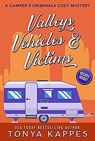 [PDF] [EPUB] Valleys, Vehicles and Victims (A Camper and Criminals Cozy #9) Download by Tonya Kappes