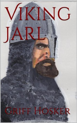 [PDF] [EPUB] Viking Jarl (Dragon Heart, #3) Download by Griff Hosker