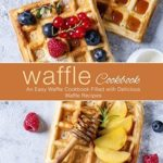 [PDF] [EPUB] Waffle Cookbook: An Easy Waffle Cookbook Filled with Delicious Waffle Recipes Download