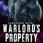 [PDF] [EPUB] Warlord's Property (Conquered Mates #1) Download