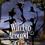 [PDF] [EPUB] Witchin' Around The Clock (Wicked Witches Of The Midwest, #15) Download