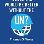 [PDF] [EPUB] Would the World Be Better Without the UN? Download