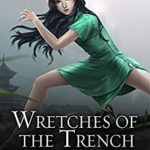 [PDF] [EPUB] Wretches of the Trench: A Legends of Tivara Story (Scions of the Black Lotus #3) Download