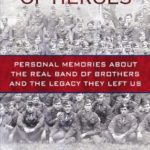 [PDF] [EPUB] A Company of Heroes: Personal Memories about the Real Band of Brothers and the Legacy They Left Us Download