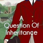 [PDF] [EPUB] A Question of Inheritance (A Very English Mystery #2) Download