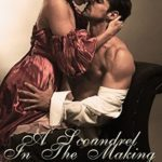 [PDF] [EPUB] A Scoundrel in the Making (The Marriage Maker #9; Rules of Refinement #5; The Marriage Maker Goes Undercover #1) Download