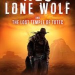 [PDF] [EPUB] Ace Lone Wolf and the Lost Temple of Totec (Lone Wolf Howls) Download