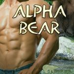 [PDF] [EPUB] Alpha Bear (Tales of the Were: Grizzly Cove #4) Download