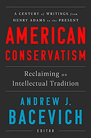 [PDF] [EPUB] American Conservatism: Reclaiming an Intellectual Tradition Download by Andrew J. Bacevich