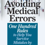 [PDF] [EPUB] Avoiding Medical Errors: One Hundred Rules to Help You Survive Mistakes by Doctors and Hospitals Download