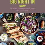 [PDF] [EPUB] Big Night In: Couch-worthy menus for your very own big night in! Download