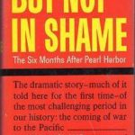 [PDF] [EPUB] But Not in Shame: The Six Months After Pearl Harbor Download