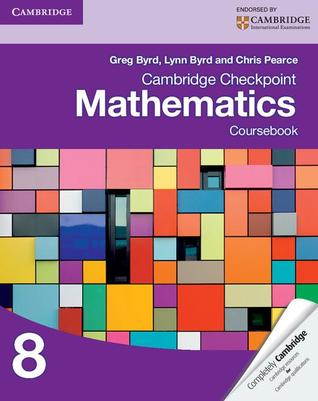 [PDF] Cambridge Checkpoint Mathematics Coursebook 8 Download by Greg Byrd